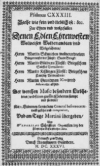Psalmus CXXXIII. Siehe wie fein und lieblich ist [...] Zue Ehren [...] Herrn Martin Schmieden [...] Mit 3. Stimmen sambt dem General bass concertsweise gesetzet [...]