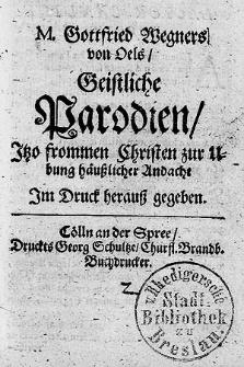 Geistliche Parodien, Itzo frommen Christen zur Ubung häußlicher Andacht [...] [Th.1-2].