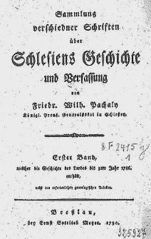 Sammlung verschiedner Schriften über Schlesiens Geschichte und Verfassung / von Friedr. Wilh. Pachaly [...].