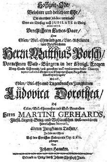 Hochzeit Ode [...] dem [...] Herrn Mathias Porsch [...] und [...] Jungfrauen Ludovica Dorothea, des [...] Herrn Martini Gerhards [...] Tochter [...]