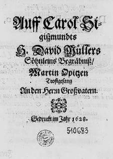 Auff Carol Sigissmundts, H.David Müllers Söhnleins, Begräbniss [...].