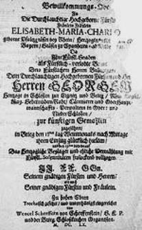Bewillkommungs-Ode an die [...] Fürstin [...] Elisabeth-Maria-Charlo[tte], geborne Pfaltzgräfin bey Rhein [...] da Ihre Fürstl. Gnaden als [...] Braut dero [...] Bräutigam dem [...] Herren Georgen, Hertzoge in Schlesien zur Lignitz und Brieg [...] in Brieg den 18den Tag Weinmonats [...] ihren Einzug [...] hielten, und den 19den dito drauf das [...] Beylager und Ehliche Vermählung [..]