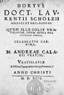 Hortus Doct. Laurentii Scholzii [...] quem ille colit Vratislaviae [...]