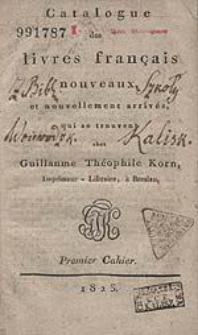 Catalogue des livres français nouveaux et nouvellement arrivés qui se trouvent chez Guillaume Théophile Korn