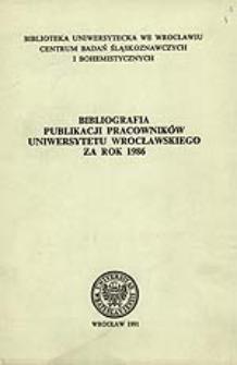 Bibliografia Publikacji Pracowników Uniwersytetu Wrocławskiego za rok 1986