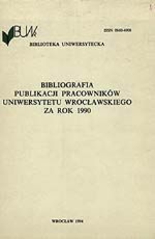 Bibliografia Publikacji Pracowników Uniwersytetu Wrocławskiego za rok 1990