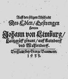 Auff den seligen Abschiedt Des [...] Herren Johann von Limburg [...].