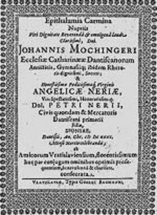 Epithalamia Carmina Nuptiis [...] Johannis Mochingeri [...] et [...] Angelicae Neriae [...] / ab Amicorum Vratislaviensium [...] ominibus [...] consecrata.