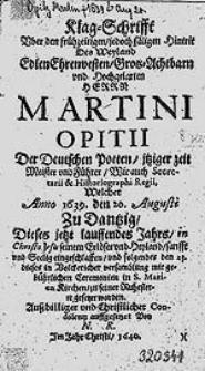 Klag-Schrifft Uber den frühzeitigen [...] Hintrit Des [...] Herrn Martini Opitii [...] / Von N.R.