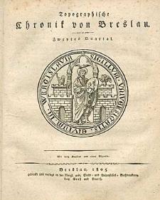 Topographische Chronik von Breslau. Zweytes Quartal