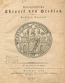 Topographische Chronik von Breslau. Sechstes Quartal