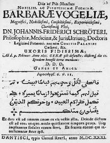 Diis ac Piis Manibus [...] Barbarae Vogeliae [...] Johannis-Friderici Schröteri [...] uxoris [...] Ad d. 9. Februar: Anno 1631. Genae [...] defunctae, ibidemque die 11. Ejusdem [...] terrae mandatae [...].