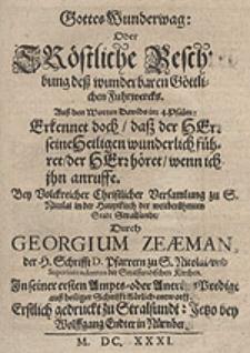 Gottes Wunderwag Oder Tröstliche Beschreibung deß wunderbaren Göttlichen Fuhrwercks [...] / Durch Georgium Zeaeman [...].