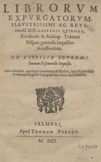 Index Librorum Expurgatorum [...] Gasparis Quiroga, Cardinalis & Archiep. Toletani Hispan. generalis Inquisitoris iussu editus [...].