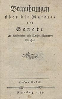Betrachtungen über die Materie der Senate des Kaiserlichen und Reichs-Cammer-Gerichts.