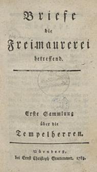 Briefe die Freimaurerei betreffend. Erste Sammlung über die Tempelherren.