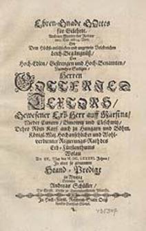 Ehren-Gnade Gottes für Gelehrte [...] : Bey Dem [...] Leich-Begängnüß Des [...] Herren Gottfried Textors [...] In Einer [...] Stand-Predigt [...] Gewiesen / von Andreas Schüller [...].