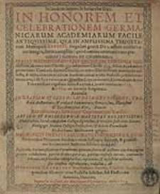 In Honorem Et Celebrationem Germanicarum Academiarum Facile Antiquissimae, Quae In [...] Tyrigetarum Metropoli Erfurti [...] adhuc conservatur [...] Series Magnificorum Ejus Rectorum [...] publice communicata, / a M. Bartholomaeo Löneisen Cuprimontano, [...] Accessit In Gratiam Eiusdem, Laudata Eruditione, Spectata Auctoritate, & probata humanitate [...] Barholomaei Loneisii [...] Fasciculus Encomiasticorum Carminum [...] / redactus, ab Henningio Dedekindo [...].