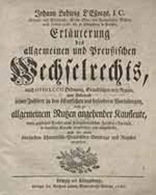 Johann Ludwig L'Estocqs [...] Erläuterung des allgemeinen und Preußischen Wechselrechts, nach Heineccii Ordnung, Grundsätzen und Regeln, zum Gebrauch seiner Zuhörer in den öffentlichen und besondern Vorlesungen, auch zu allgemeinem Nutzen angehender Kaufleute [...].