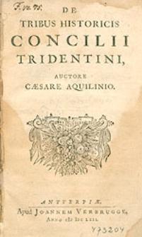 De Tribus Historicis Concilii Tridentini [...].