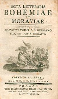 Acta Litteraria Bohemiae Et Moraviae / Recensuit Atque Edidit Adauctus Voigt [...].