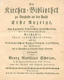 Der Kirchen-Bibliothek zu Neustadt an der Aysch Erste [-Sechste] Anzeige [...].