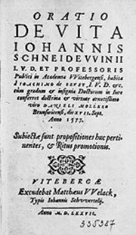 Oratio de vita Iohannis Schneidewinii [...] habita a Ioachimo de Beust [...] cum gradum & insignia Doctorum in Iure conferret [...] Danieli Mollero [...].