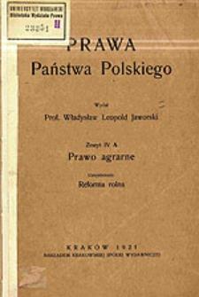 Prawa państwa polskiego. Z. 4 A : Prawo agrarne : uzupełnienie: reforma rolna