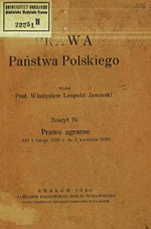 Prawa państwa polskiego. Z. 4 : Prawo agrarne : (od 1 lutego 1918 r. do 1 kwietnia 1920)