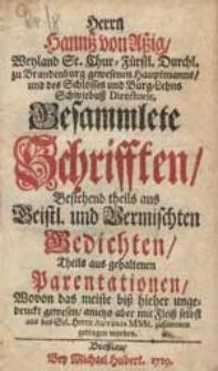 Herrn Hannss von Assig [...] Gesammlete Schrifften Bestehend theils aus Geistl. und Vermischten Gedichten, Theils aus gehaltenen Parentationen [...].