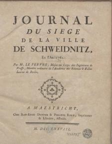 Journal Du Siege De La Ville De Schweidnitz, En l'An 1762 [...].