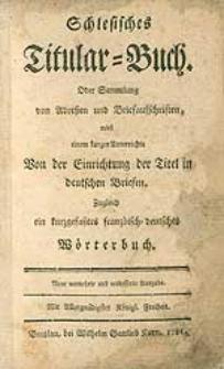 Schlesisches Titular-Buch [...] zugleich ein kurtzgefasstes franzöisch-deutsches Wörterbuch [...].