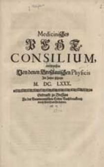 Medicinisches Pest CONSILIUM , entworssen Von denen Breßlauischen Physicis im [...].