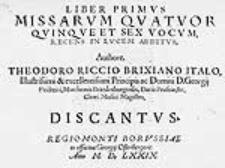 Liber primus missarum quatuor quinque et sex vocum [...]