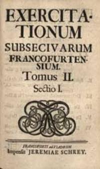 Exercitationum Subsecivarum Francofurtensium. T. 2 Sectio 1