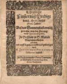 Christliche Finsternuesz Predigt [...] Da das Sonnenfinsternuesz gewesen...