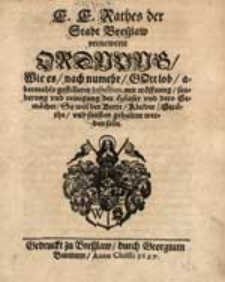 E.E. Rathes der Stadt Bresslaw vernewerte Ordnung […].