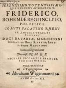 Serenissimo Potentissimo que Principi Ac Domino, D. Friderico […]
