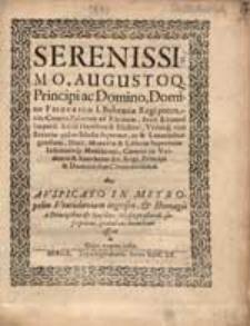 Serenissimo, Augustoq. Principiac […] Domino Friderico I […] de auspicatio in […] Vratislaviam ingressu […] gratulans humiliane offert […].