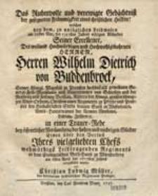 Das Ruhmvolle und verewigte Gedächtniß eines [...] Helden! welches bey dem [...] am 28sten Merz des 1757sten Jahres erfolgten Absterben [...] Herren Wilhelm Dietrich von Buddenbrock [...] in einer Trauer-Rede [...] vorgestellet wurde von Christian Ludwig Müller.
