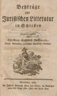 Beyträge zur Juristischen Litteratur in Schlesien / herausgegeben von Christian Gottlieb Jachmann [...].