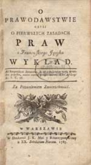 O prawodawstwie czyli o pierwszych zasadach praw : z Francuskiego Języka wykład [...].