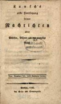 Kausch's erste Fortsetzung seiner Nachrichten über Schlesien, Böhmen und das vormalige Polen.