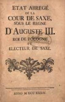 Etat Abrege De La Cour De Saxe, Sous Le Regne D'Auguste III. Roi De Pologne Et Electeur De Saxe.