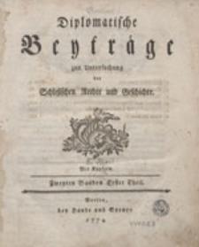 Diplomatische Beyträge zur Untersuchung der Schlesischen Rechte und Geschichte.