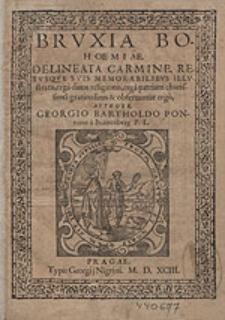 Bruxia Bohoemiae. Delineata Carmine, Rebusqve Suis Memorabilibus Illustrata [...].