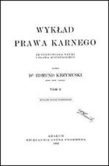 Wykład prawa karnego ze stanowiska nauki i prawa austryackiego. T. 2