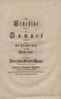 Da Ernestine starb und Samuel verschied so sang mit Thränen hier noch diese Grabe-Lied [...].