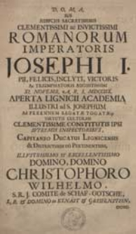 [Inc.] D.O.M.A. Sub Auspiciis Sacratissimis Romanorum Imperatoris Josephi I. [...] XI. Novemb. A.R.S. MDCCIIX. Aperta Lignicii Academia [...].