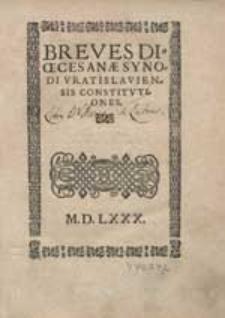Breves Dioecesanae Synodi Vratislaviensis Constitutiones.